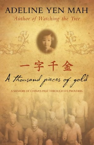 9780007124503: A Thousand Pieces of Gold: A Memoir of China's Past Through its Proverbs