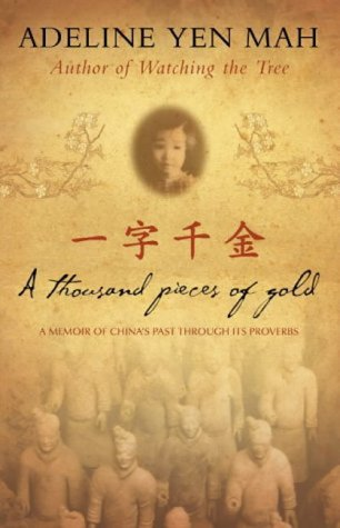 9780007124503: One Written Word is Worth A Thousand Pieces of Gold : A Memoir of China's Past Through Its Proverbs