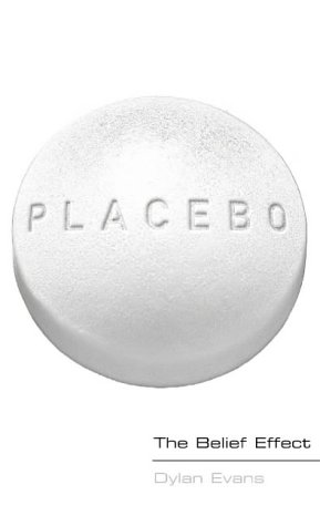 9780007126125: Placebo: The Belief Effect