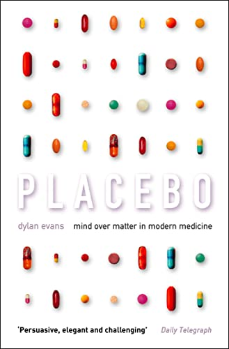 9780007126132: Placebo: Mind over Matter in Modern Medicine