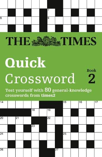 9780007126156: The Times Quick Crossword Book 2: 80 General Knowledge Puzzles from the Times 2 (Bk.2)