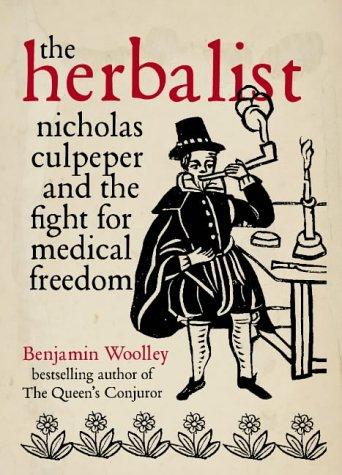 9780007126576: The Herbalist : Nicholas Culpeper - Rebel Physician