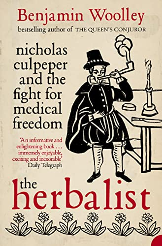 9780007126583: The Herbalist: Nicholas Culpeper and the Fight for Medical Freedom