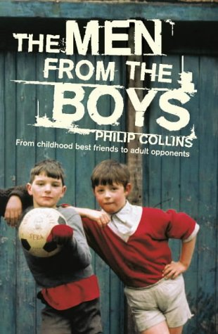 9780007126828: The Men from the Boys: A novel of friendship, football and falling apart