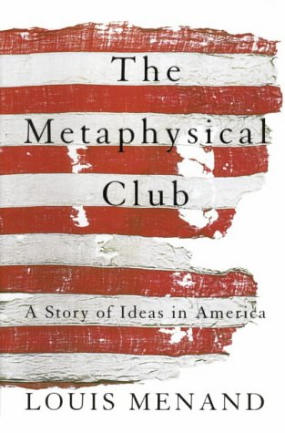 9780007126897: The Metaphysical Club: A Story of Ideas in America