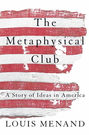 9780007126903: The Metaphysical Club: A Story of Ideas in America