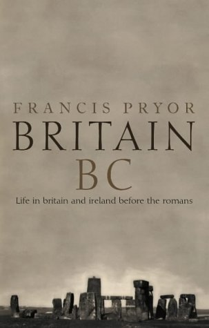9780007126927: Britain BC: Life In Britain and Ireland before the Romans