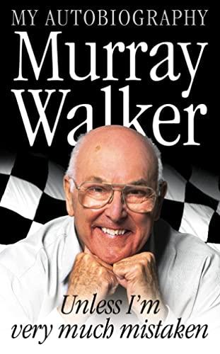 9780007126972: Murray Walker: Unless I'm Very Much Mistaken