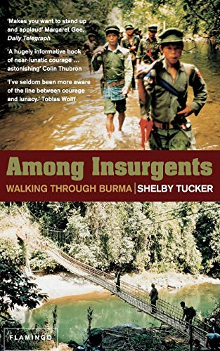 9780007127054: Among Insurgents: Walking Through Burma
