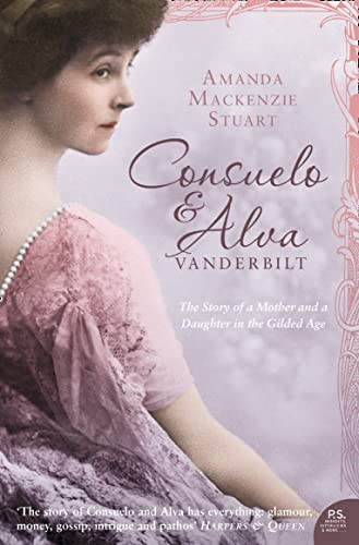 9780007127313: Consuelo & Alva Vanderbilt: The Story of a Mother and Daughter in the Gilded Age