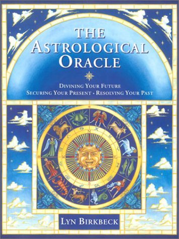 9780007127665: The Astrological Oracle: Divining Your Future and Resolving Your Past (Do-it-yourself)