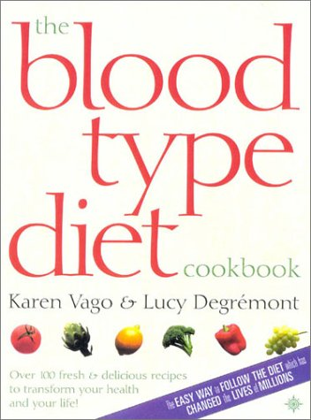 9780007127955: The Blood Type Diet Cookbook: 100 Fresh and Delicious Recipes to Transform your Health and your Life!