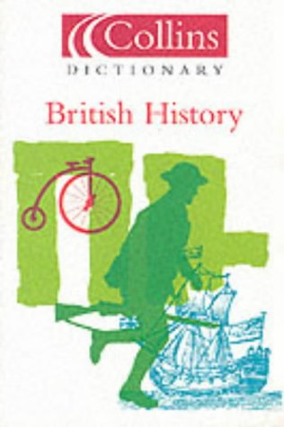 9780007128068: Collins Dictionary of - British History