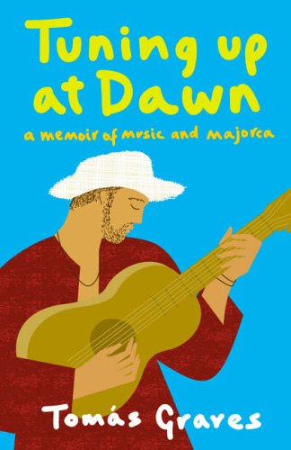 9780007128174: Tuning Up at Dawn: A Memoir of Music and Majorca