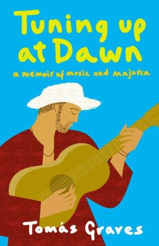 9780007128174: Tuning Up at Dawn: A Memoir of Music and Majorca