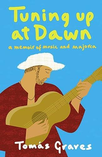 9780007128181: Tuning Up at Dawn: A Memoir of Music and Majorca