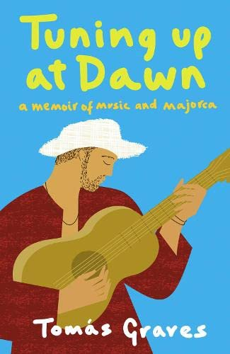 9780007128181: Tuning Up at Dawn: A Memoir of Music and Majorca