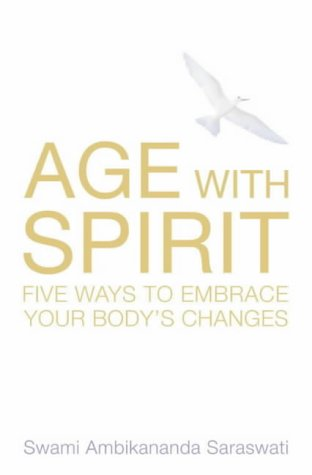 9780007128242: Age with Spirit: Five Ways to Embrace Change in Your Life