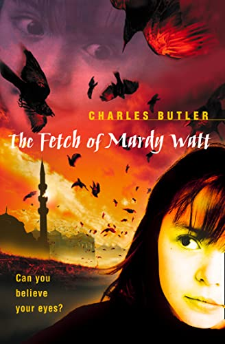 9780007128570: The Fetch of Mardy Watt: Can You Believe Your Eyes?