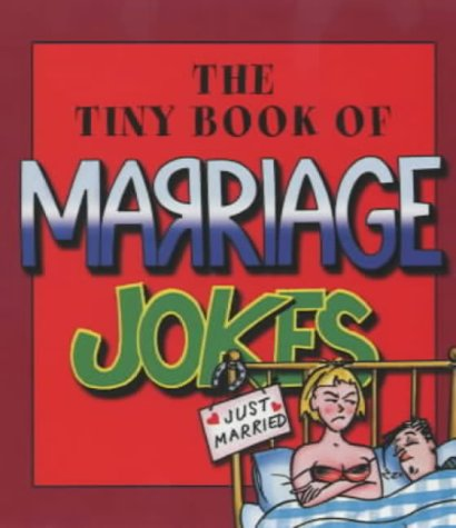 9780007128747: The Tiny Book of Marriage Jokes