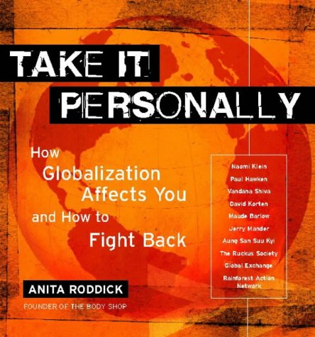 9780007128983: GLOBALIZATION: TAKE IT PERSONALLY (HOW GLOBALIZATION AFFECTS YOU AND POWERFUL WAYS TO CHALLENGE IT)