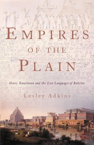 9780007128990: Empires of the Plain: Henry Rawlinson and the Lost Languages of Babylon