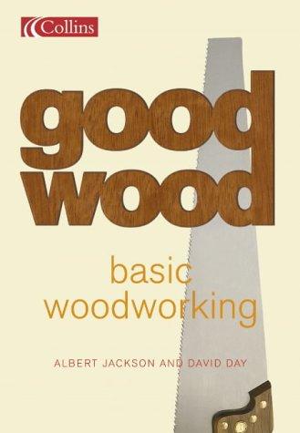9780007129492: Collins Good Wood - Basic Woodworking: What every first-time woodworker needs to know