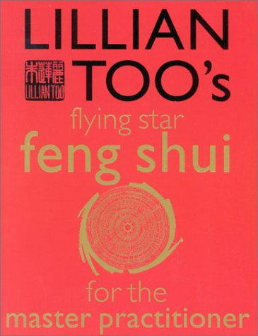 9780007129577: Lillian Too's Flying Star Feng Shui for the Master Practitioner: The Ultimate Guide to Advanced Practice Feng Shui: Stage II (Lillian Too's Feng Shui in Small Doses)