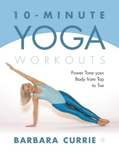 9780007129614: 10-Minute Yoga Workouts: Power Tone Your Body From Top To Toe