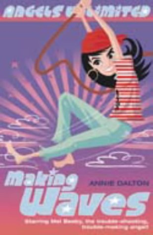9780007129898: Making Waves (Angels Unlimited, Book 7) (Mel Beeby, Agent Angel)