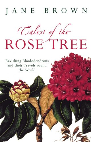 9780007129959: Tales of the Rose Tree: Ravishing Rhododendrons and their Travels Around the World