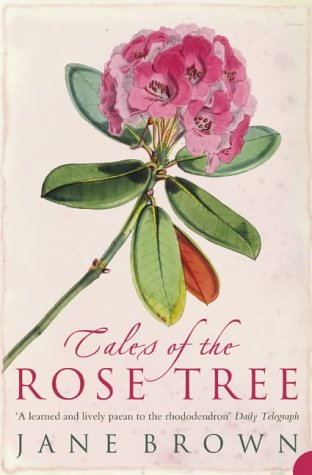 9780007129966: Tales of the Rose Tree: Ravishing Rhododendrons and Their Travels Around the World