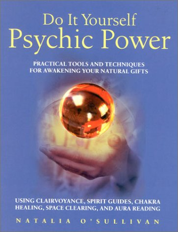 9780007129980: Do It Yourself Psychic Power: Practical Tools and Techniques for Awakening Your Natural Gifts using Clairvoyance, Spirit Guides, Chakra Healing, Space Clearing and Aura Reading