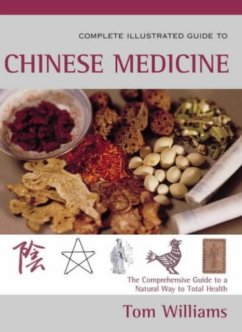 9780007130030: The Complete Illustrated Guide to Chinese Medicine: A Comprehensive System for Health and Fitness