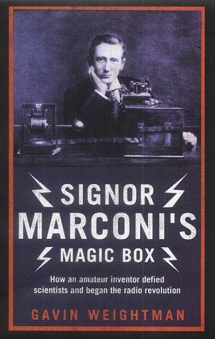 9780007130054: Signor Marconi's Magic Box: How an Amateur Inventor Defied Scientists and Began the Radio Revolution