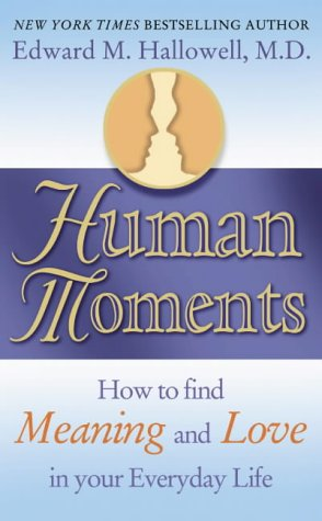 9780007130078: Human Moments: How to Find Meaning and Love in Your Everyday Life