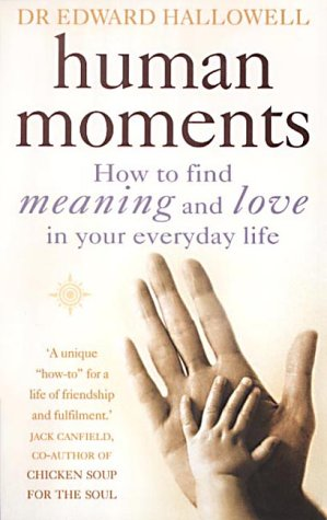 9780007130085: Human Moments: How to Find Meaning and Love in Your Everyday Life