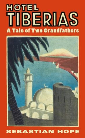 9780007130207: Hotel Tiberias: A Tale of Two Grandfathers