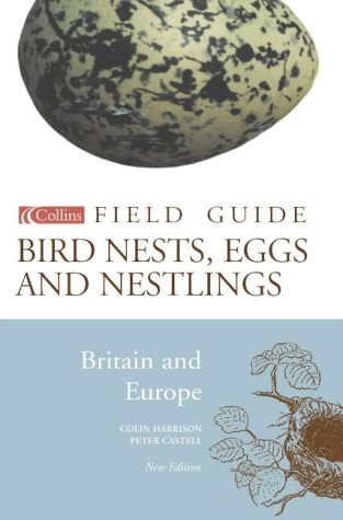 9780007130399: Collins Field Guide - Bird Nests, Eggs and Nestlings of Britain and Europe