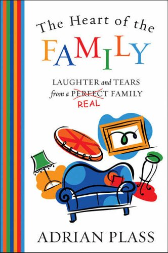 9780007130474: The Heart of the Family: Laughter and Tears from a Real Family