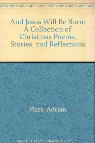 9780007130528: And Jesus Will Be Born: A Collection of Christmas Poems, Stories, and Reflections