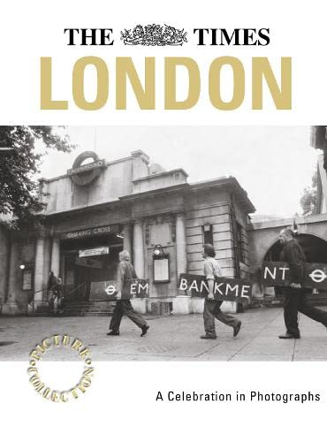 9780007130573: The Times Picture Collection LONDON: A Celebration in Photographs