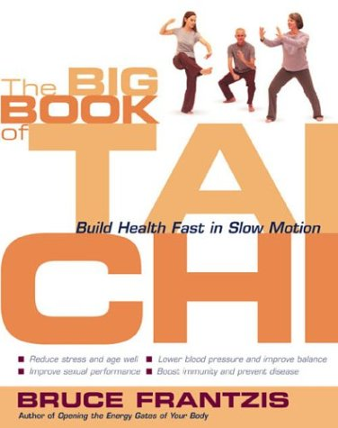 9780007130900: The Big Book of Tai Chi: Build Health Fast in Slow Motion