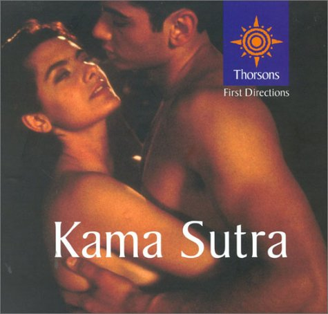 9780007130931: Thorsons First Directions - Kama Sutra