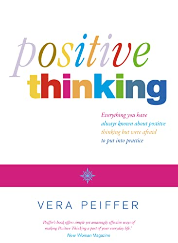 9780007130993: Positive Thinking: Everything you have always known about positive thinking but were afraid to put into practice