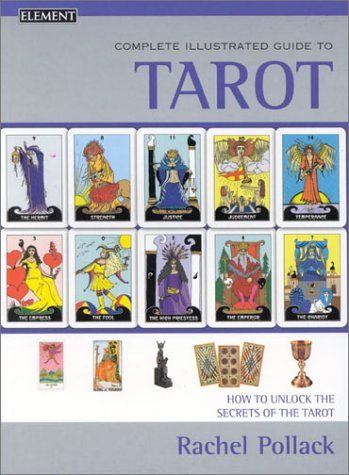 Complete Illustrated Guide to Tarot: Pollack, Rachel