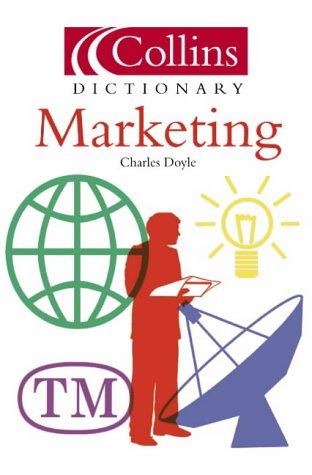 9780007131365: Marketing (Collins Dictionary of)