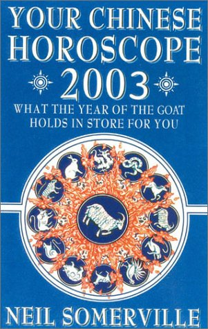 9780007131495: Your Chinese Horoscope for 2003: What the Year of the Goat Holds in Store for You