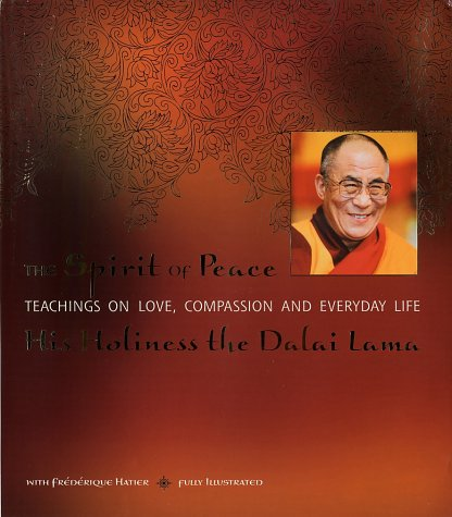 9780007131518: The Spirit of Peace: A Fully Illustrated Guide to Love and Compassion in Everyday Life