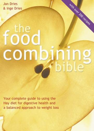 9780007131525: Food Combining Bible: Your Complete Guide to Using the Hay Diet for Digestive Health and a Balanced Approach to Weight Loss